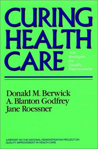 Curing health care by Donald M. Berwick