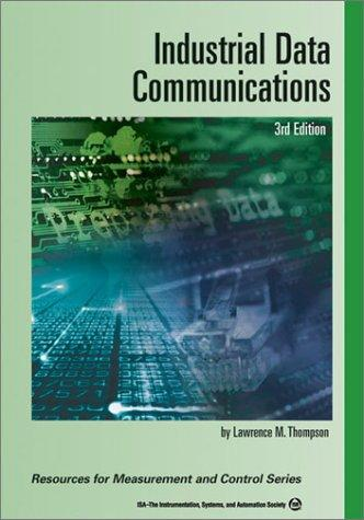 Industrial Data Communications (Resources for Measurement and Control Series) by Lawrence M. Thompson