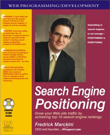 Search Engine Positioning by Fredrick W. Marckini