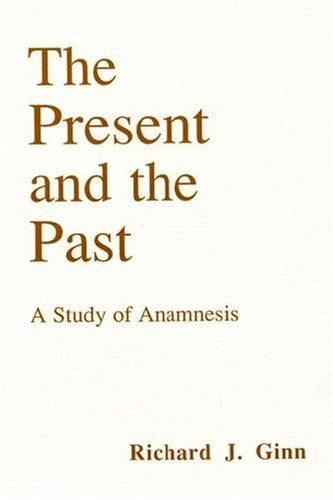 The present and the past by Richard Ginn