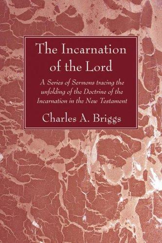 The Incarnation of the Lord by Charles Augustus Briggs