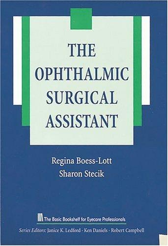 The ophthalmic surgical assistant by Regina Boess-Lott