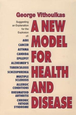 A New Model of Health and Disease by George Vithoulkas