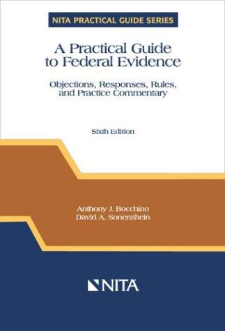 A practical guide to federal evidence by Anthony J. Bocchino