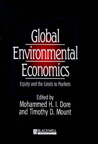 Global environmental economics by M. H. I. Dore, Tim Mount, Mohammed Dore, Timothy Mount