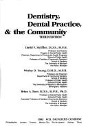 Dentistry, dental practice & the community by David F. Striffler