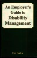 An employer's guide to disability management by Neil Rankin