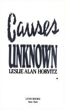 Causes unknown by Leslie Alan Horvitz