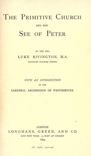 The Primitive Church and the See of Peter by Luke Rivington