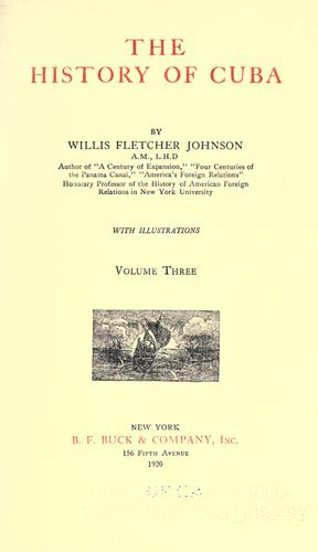 The history of Cuba by Willis Fletcher Johnson