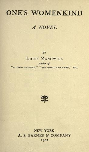 One's womenkind by Zangwill, Louis