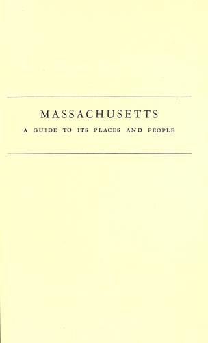 Massachusetts; a guide to its places and people by Federal Writers' Project of the Works Progress Administration of Massachusetts.
