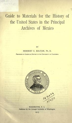 Guide to materials for the history of the United States in the principal archives of Mexico.