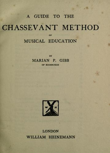 A Guide to the Chassevant Method of Musical Education by Marian P. Gibb