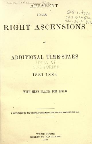 Apparent right ascensions of additional time-stars, 1881-1884, with mean places for 1884.0. by United States Naval Observatory Nautical Almanac Office
