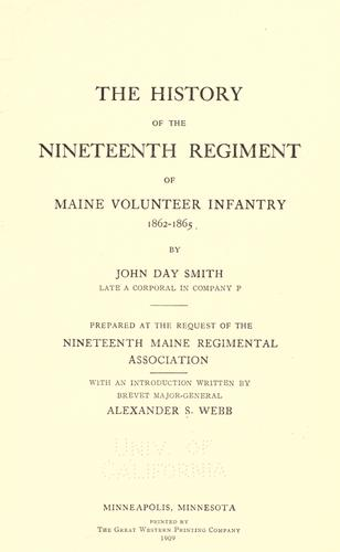 The history of the Nineteenth Regiment of Maine Volunteer Infantry, 1862-1865