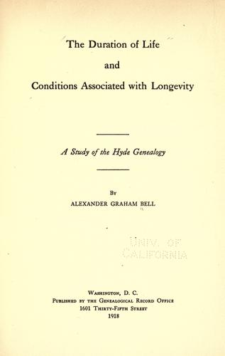 The duration of life and conditions associated with longevity by Alexander Graham Bell