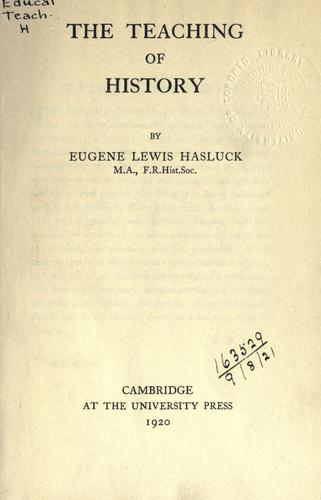 The teaching of history by Eugène Lewis Hasluck