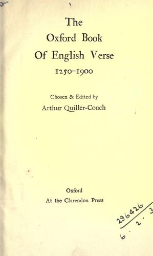 The Oxford book of English verse, 1250-1900, chosen & edited by Arthur Quiller-Couch by