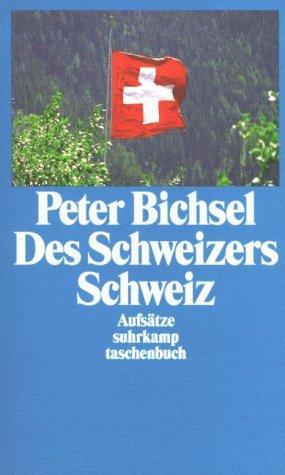 Des Schweizers Schweiz