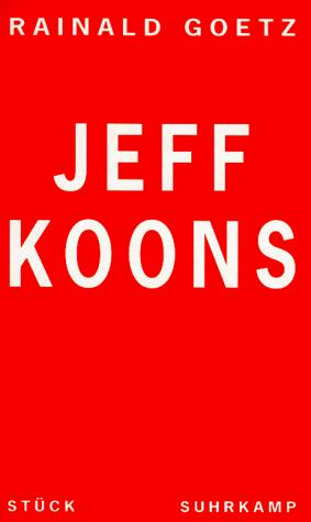 Jeff Koons by Rainald Goetz