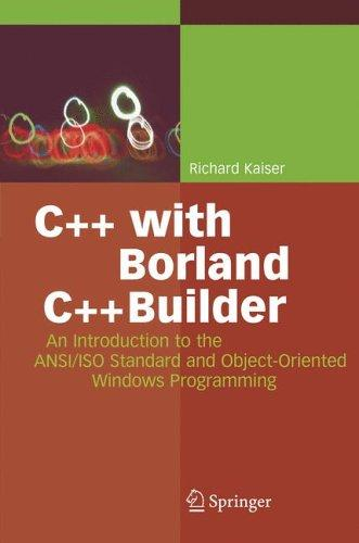 C++ with Borland C++Builder by Richard Kaiser