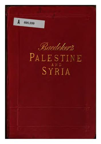 Palestine and Syria with the chief routes through Mesopotamia and Babylonia by Karl Baedeker (Firm)