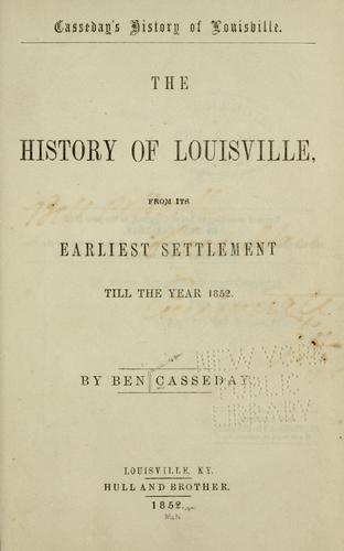 The history of Louisville by Benjamin Casseday