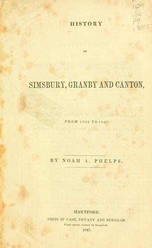 History of Simsbury, Granby, and Canton by Noah Amherst Phelps