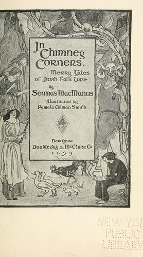 In chimney corners. by Seumas MacManus
