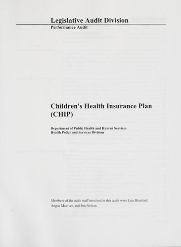 Children's health insurance plan (CHIP) by Montana. Legislature. Legislative Audit Division.