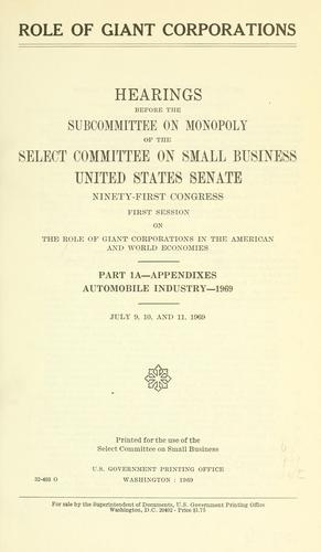 Role of giant corporations by United States. Congress. Senate. Committee on Small Business. Subcommittee on Monopoly.