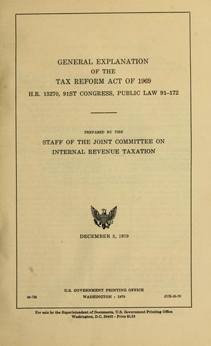 General explanation of the Tax reform act of 1969, H.R. 13270 by United States. Congress. Joint Committee on Internal Revenue Taxation.