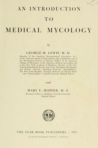 An introduction to medical mycology by George Morris Lewis