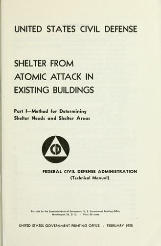 Shelter from atomic attack in existing buildings by United States. Federal Civil Defense Administration.