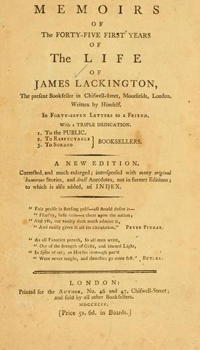 Memoirs of the forty-five first years of the life of James Lackington, the present bookseller in Chiswell-street, Moorfields, London. by James Lackington