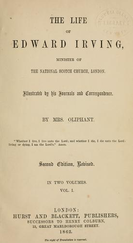 The life of Edward Irving, minister of the National Scotch church, London.