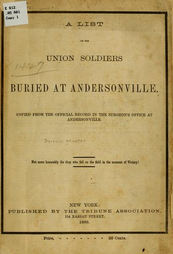 A list of the Union soldiers buried at Andersonville. by Dorence Atwater