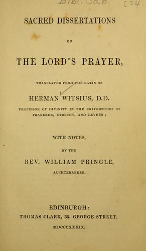 Sacred dissertations on the Lord's Prayer by Herman Witsius