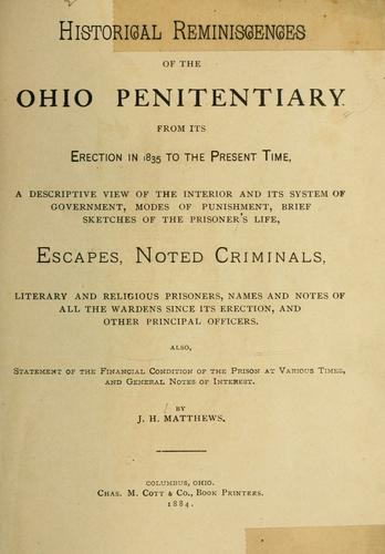 Historical reminiscences of the Ohio Penitentiary by J. H. Matthews