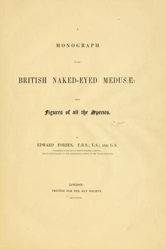 A monograph of the British naked-eyed Medusæ by Edward Forbes