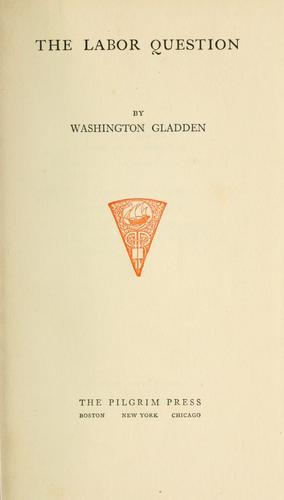 The labor question by Washington Gladden