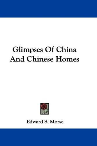 Glimpses Of China And Chinese Homes