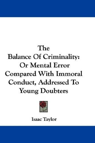 The Balance Of Criminality by Taylor, Isaac