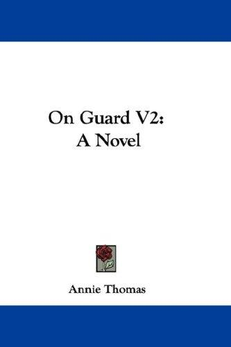 On Guard V2 by Annie Thomas