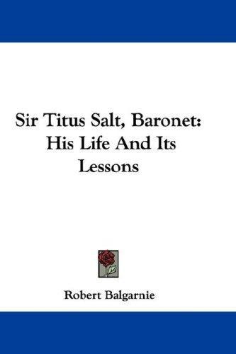 Sir Titus Salt, Baronet