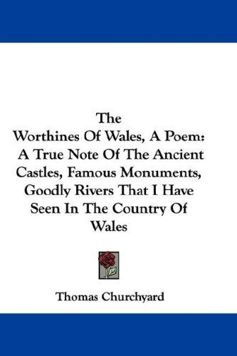 The Worthines Of Wales, A Poem by Thomas Churchyard
