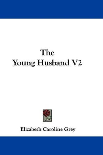 The Young Husband V2 by Elizabeth Caroline Grey