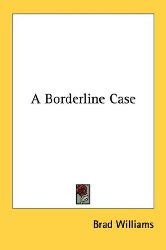 A borderline case by Brad Williams