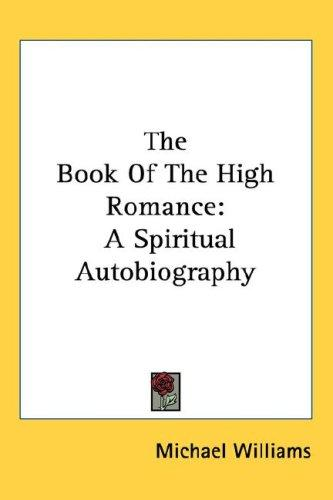 The Book Of The High Romance by Michael Williams
